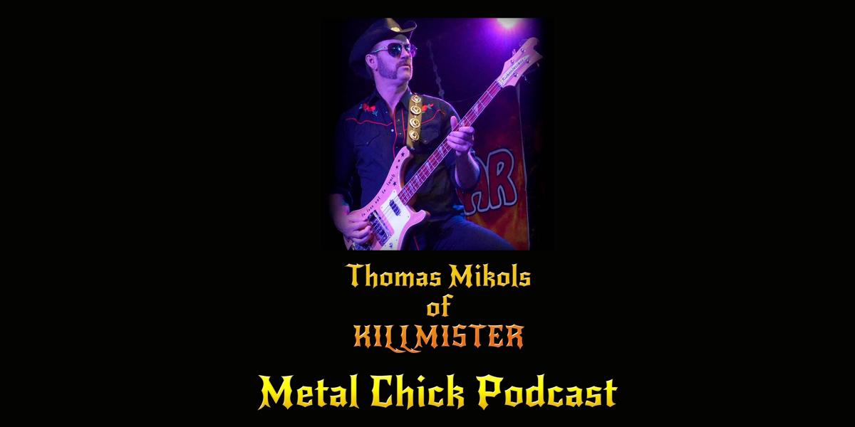 Metal Chick Podcast Ep049 - Thomas Mikols of Killmister Motorhead Tribute
