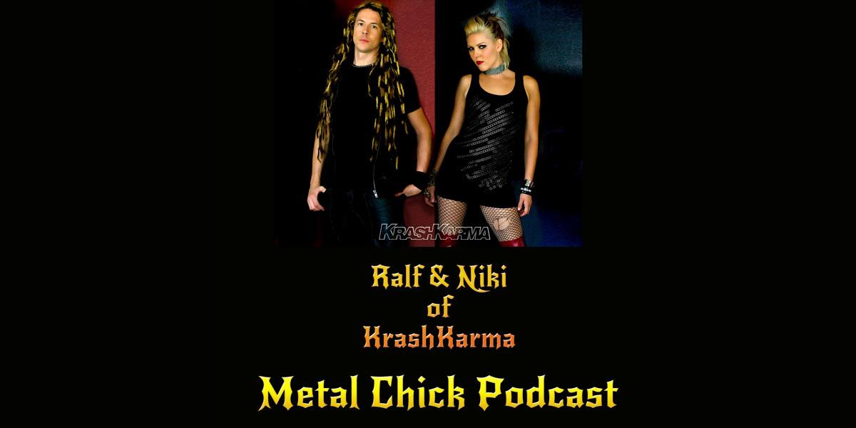 Metal Chick Podcast Ep047 - Ralf Dietel and Niki Skistimas of KrashKarma