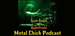 Scott Couch of NightSnake on the Metal Chick Podcast